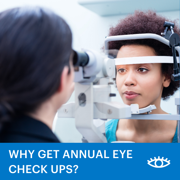 Why get annual eye check ups?